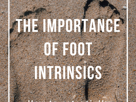 The Importance of Foot Intrinsics - How to Potentially Decrease Your Chance of Injury by 2.5 Times