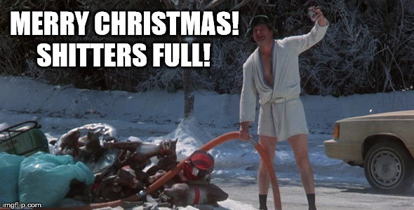 Cousin Eddy emptying the shitter in Christmas vacation