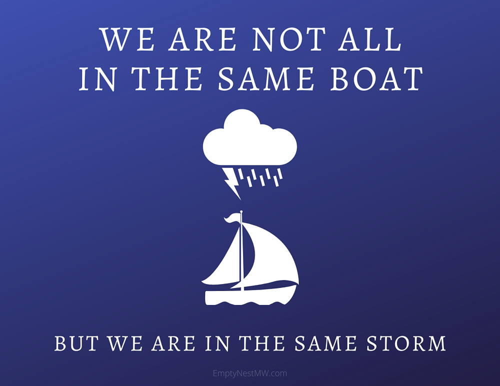 We are not all in the same boat but we are in the same storm quote