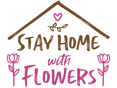 Stay Home with FLOWERS