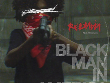 """REDMAN DROPS POWERFUL VISUAL FOR NEW SINGLE """"BLACK MAN IN AMERICA"""" MAKING A STATEMENT FOR THE CULTUR"""