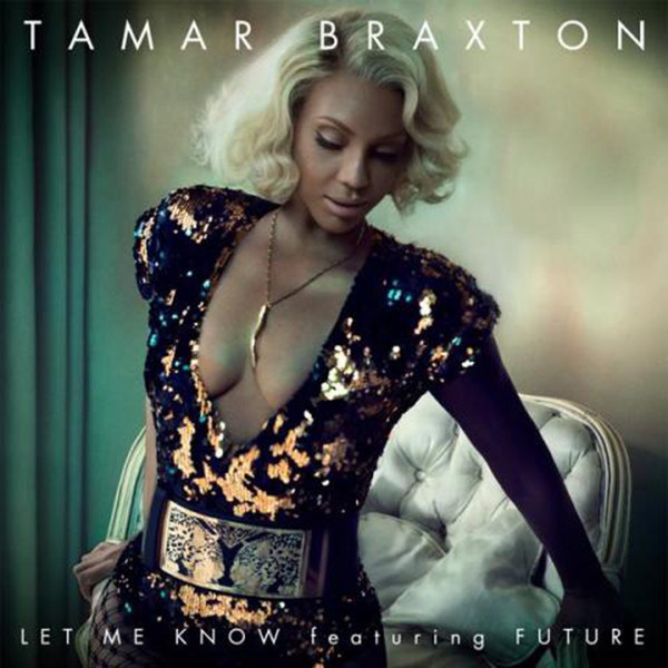 Tamar-Braxton-Let-Me-KNow.jpg