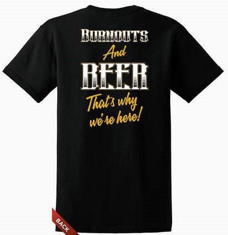 Burnouts and Beer...That's why I'm here