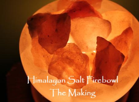 Himalayan Salt Firebowl - The Making