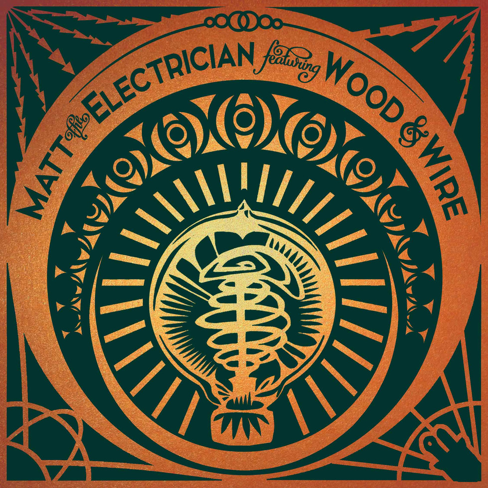 Matt the Electriction + Wood & Wire: The Bear/Never Had A Gun