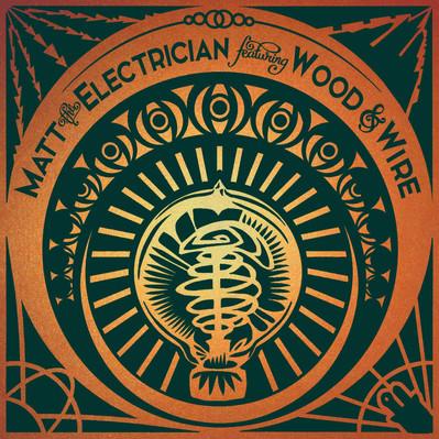 Matt the Electriction + Wood & Wire: The Bear/Never Had A Gun
