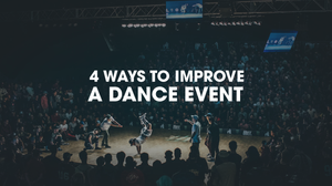 4 ways to improve a dance event