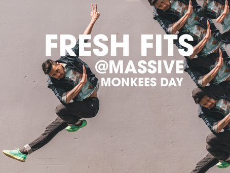Fresh Fits @ Massive Monkees Day