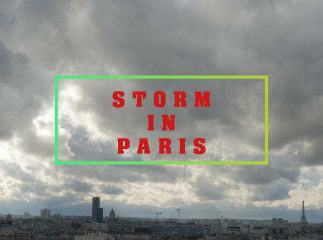 STORM IN PARIS
