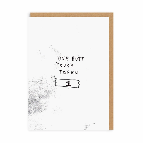Greeting Card: One Butt Touch Token