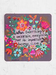 When Everything is Uncertain~Vinyl Sticker