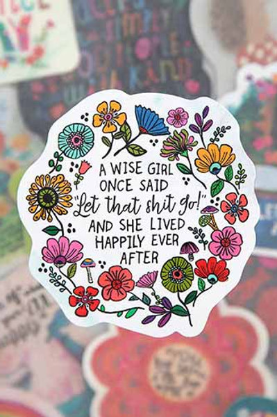 A Wise Girl Once Said~Vinyl Sticker