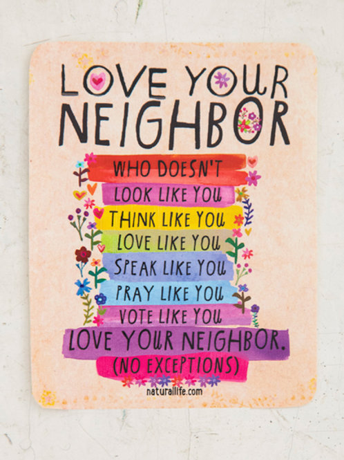 Love Your Neighbor~Vinyl Sticker
