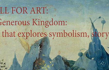CALL 4 ART: A Generous Kingdom IV: Art that explores symbolism, story, and beyond Deadline is Novemb
