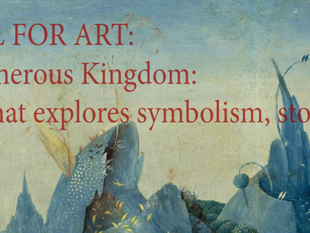 CALL 4 ART: A Generous Kingdom: Art that explores symbolism, story, and beyond