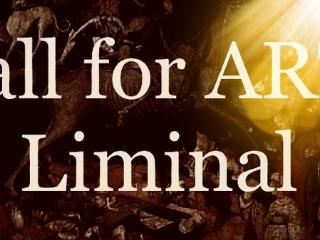 NEW Call for ART: LIMINAL