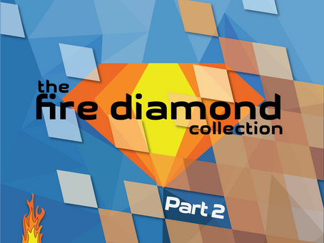 The Fire Diamond Collection: Part 2 Now Also Available oniTunes, Spotify and More!