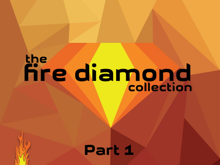 The Fire Diamond Collection: Part 1 Now Available oniTunes, Spotify and More!