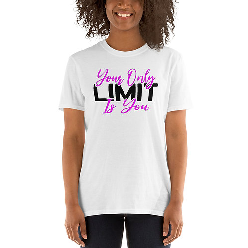 Your Only Limit - Unisex T-Shirt