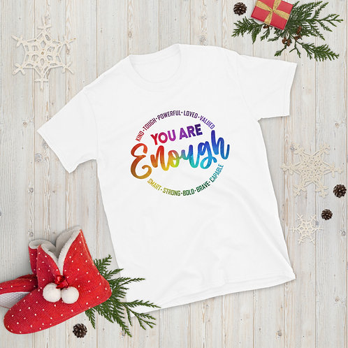 You are Enough - Unisex T-Shirt