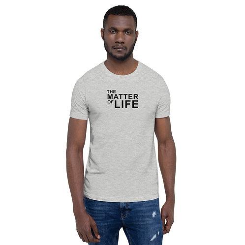 """The Matter of Life"" Short-Sleeve Unisex T-Shirt"