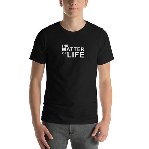 """Short-Sleeve Unisex T-Shirt with """"The Matter of Life"""" Logo"""