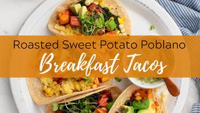Roasted Sweet Potato Poblano Breakfast Tacos