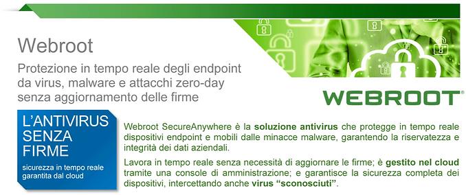 Webroot Protezione in tempo reale degli endpoint da virus, malwar e attacchi zero-day senza aggiornamento delle firme