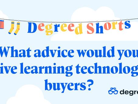 Degreed Shortsシリーズ:ラーニングテクノロジーを検討している会社にどんなアドバイスをしますか?