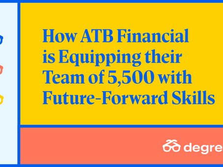 Degreed導入事例 ATB Financial社:5,500人の従業員が将来必要なスキルを備えるには