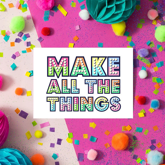 Make All The Things Postcard