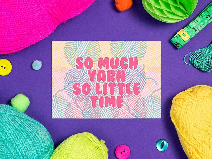 So Much Yarn So Little Time Postcard