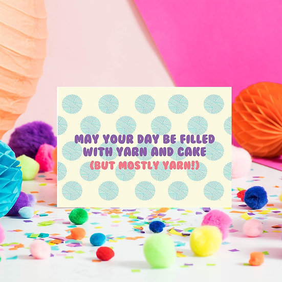May Your Day Be Filled With Yarn Greeting Card