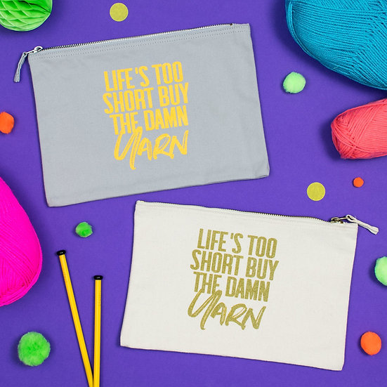 Life's Too Short Large Pouch