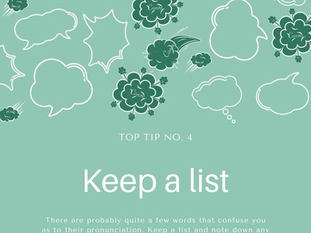 Top Tip No. 4 to be understood easily- Keep a list