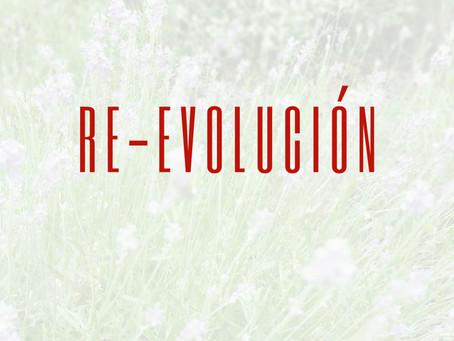 Ha llegado el momento de la RE-EVOLUCIÓN