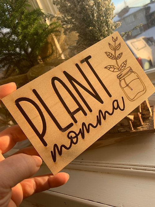 'Plant Momma' Laser engraved accent sign
