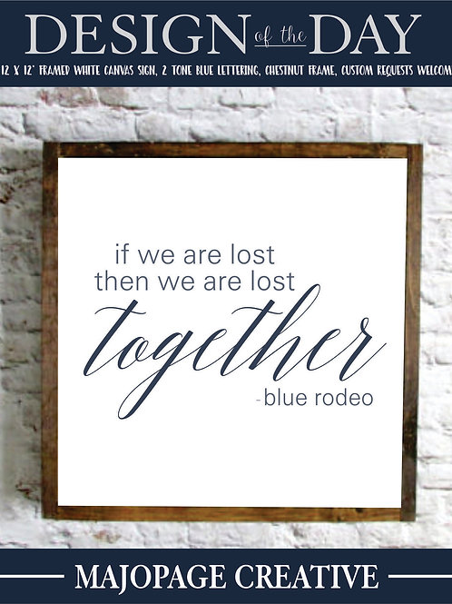 We are Lost Together Hand painted framed wooden sign