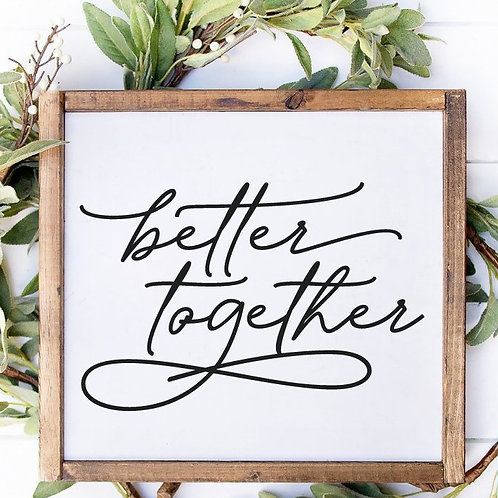 Better Together Wooden sign