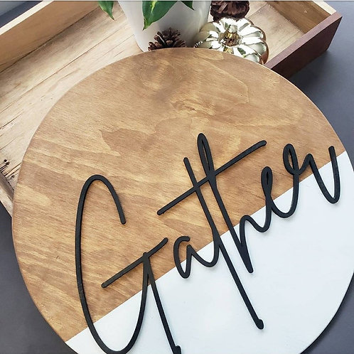 Gather | Thankful | Welcome 3D circle wood sign