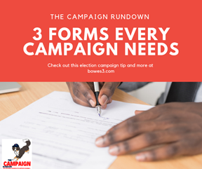 Three forms every campaign need.