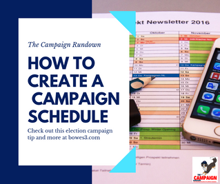 Creating campaign schedule is the first step to organizes you election campaign.