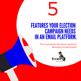 Five features your election campaign needs in an email platform.