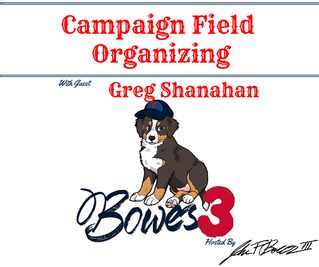 Interview with Greg Shanahan about Campaign Field Organizing