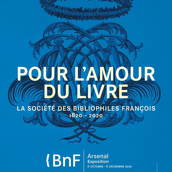 Pour l'amour du livre : la Société des Bibliophiles françois, 1820-2020