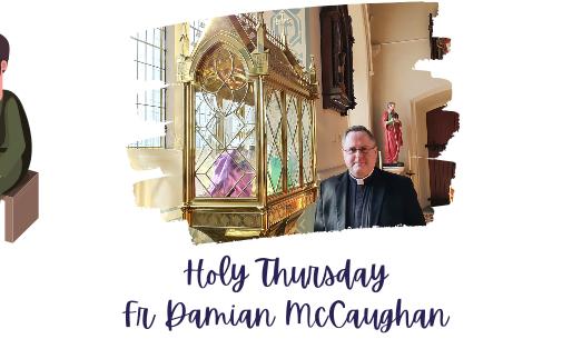 Holy Thursday: Fr Damian Mc Caughan (PP Ballymoney and Derrykeighan)