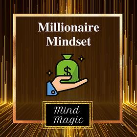 Mind Magic Millionaire Mindset.png