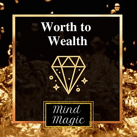 Mind Magic Worth to Wealth.png