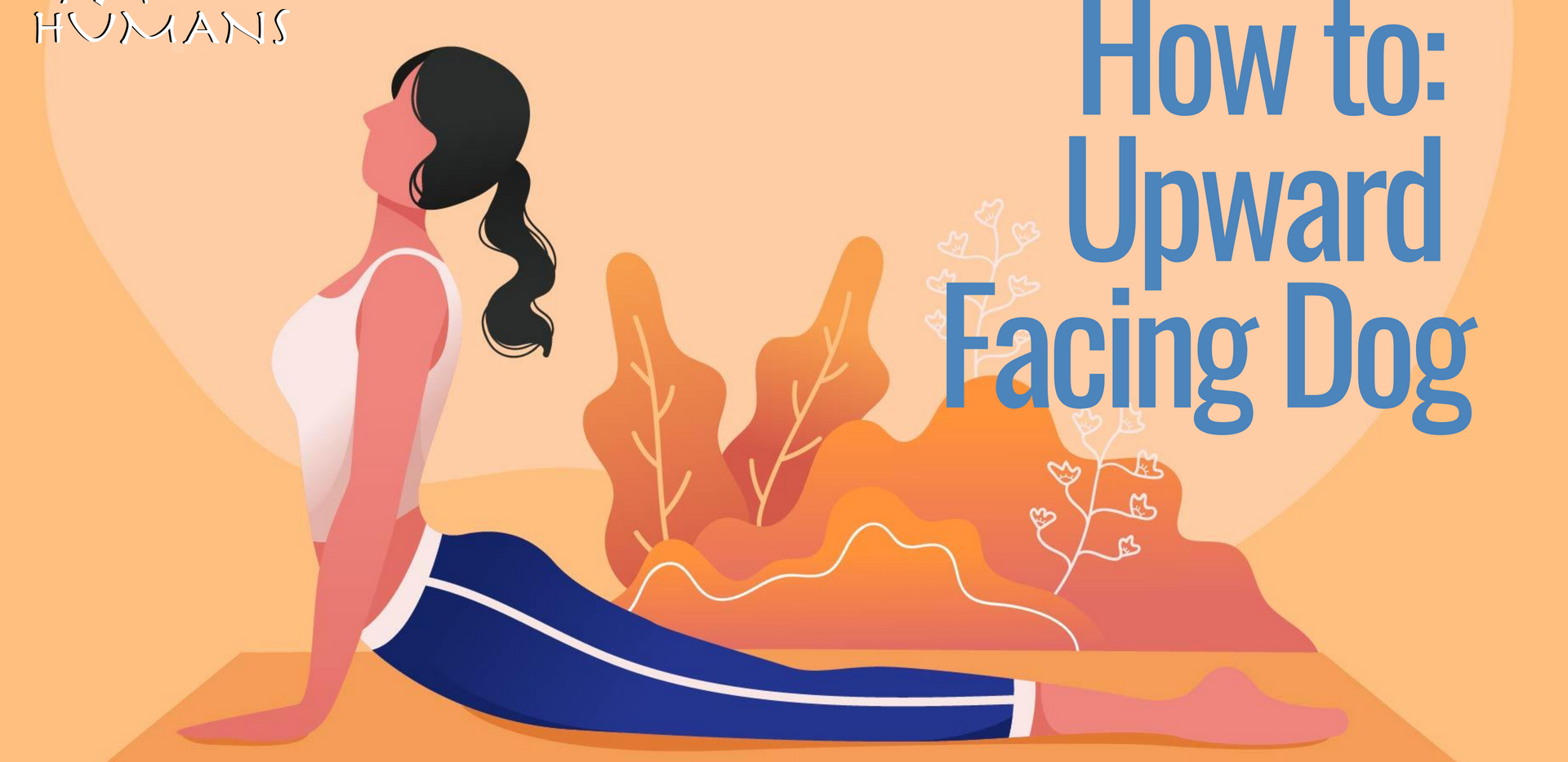 How to: Upward Facing Dog