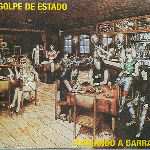 CD Golpe De Estado - Forçando A Barra - Lacrado